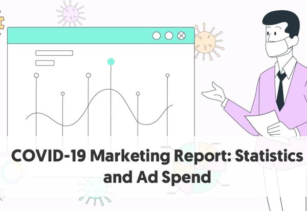 Coronavirus (COVID-19) Marketing & Ad Spend Impact: Report + Stats (Updated June)