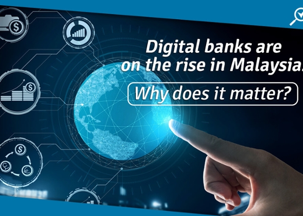 Digital Banks Are On the Rise In Malaysia – What Does This Mean for You? Experts Weigh In