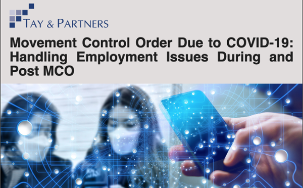 Movement Control Order Due to COVID-19: Handling Employment Issues During and Post MCO