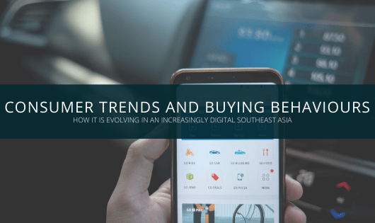 How consumer trends and buying behaviours are evolving in an increasingly digital Southeast Asia